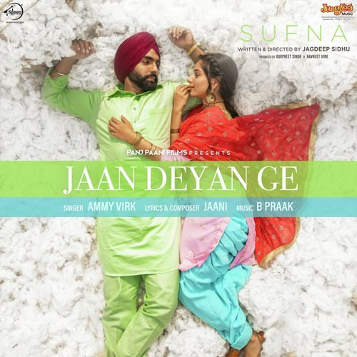 Jaan Deyan Ge lyrics Sufna by Ammy Virk