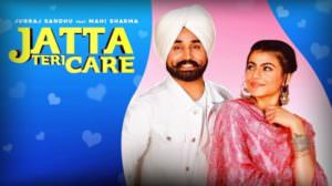 Jatta Teri Care Lyrics – Jugraj Sandhu | Dr. Shree
