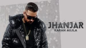 Jhanjar Lyrics – Karan Aujla with Desi Crew