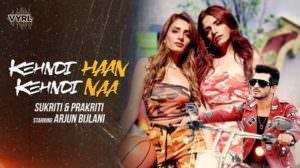 Kehndi Haan Kehndi Naa Lyrics | by Prakriti Kakar, Sukriti Kakar