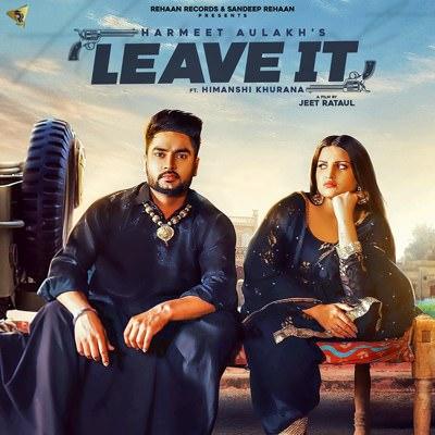 Leave it song lyrics Harmeet Aulakh Himanshi Khurana Gurlez Akhtar