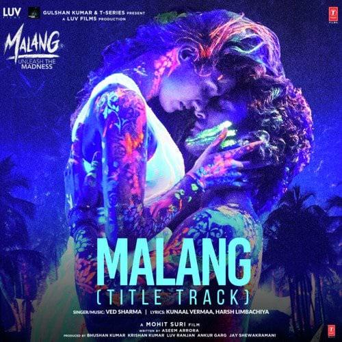 Malang Title Track Lyrics Aditya Roy Kapur Disha Patani