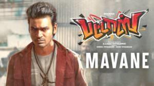 Mavane Song Lyrics – Pattas (Tamil Movie) | Dhanush