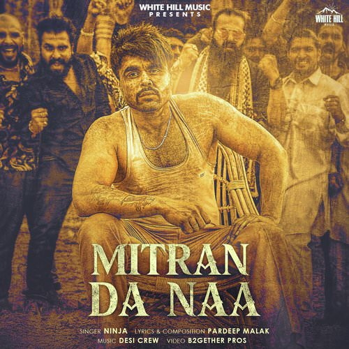 Mitran Da Naa lyrics by Ninja