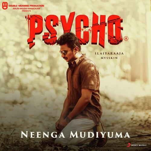 Neenga Mudiyuma (From Psycho (Tamil)) song lyrics