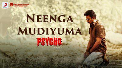 Neenga Mudiyuma Song Lyrics | Psycho (Tamil Film) | by Sid Sriram