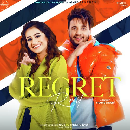 Regret song lyrics by R Nait featuring Tanishq Kaur