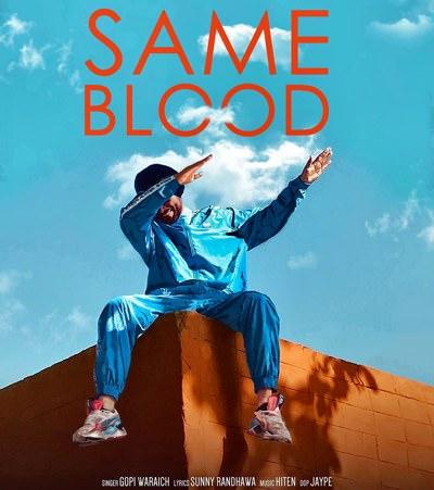 Same blood Song Lyrics Gopi Waraich Vehli Janta Records