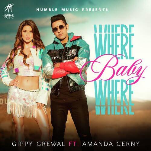 Where Baby Where by Gippy Grewal featuring Amanda Cerny lyrics