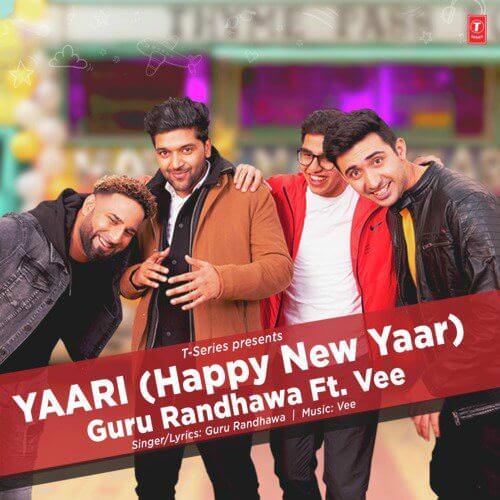Yaari (Happy New Yaar) by Guru Randhawa, Vee lyrics