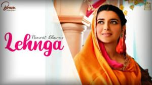Lehnga Song Lyrics – Nimrat Khaira | Lehenga (Punjabi Song)