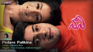 Pedave Palikina Lyrics – Naani (Movie) | A.R. Rahman | Ft. Mahesh Babu