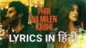 phir na mile kabhi hindi lyrics malang