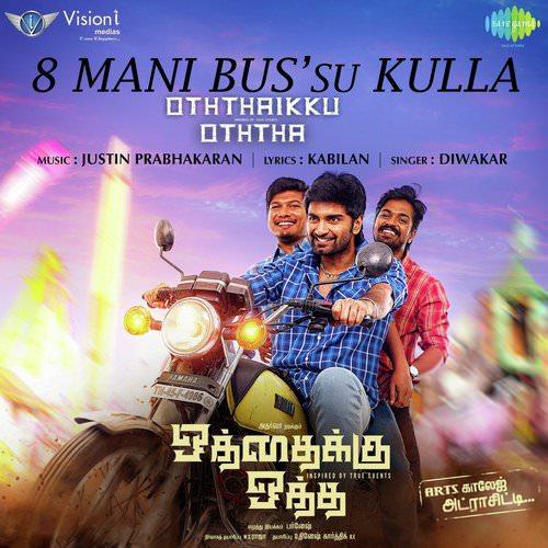 8 Mani Bus su Kulla lyrics Oththaikku Oththa Diwakar