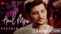 Asal Mein - Darshan Raval track lyrics meaning