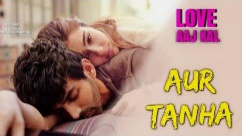 Aur Tanha Song - Love Aaj Kal movie lyrics