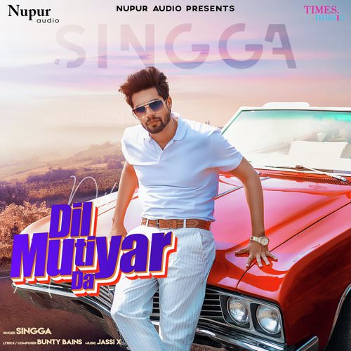 Dil Mutiyar Da by Singga lyrics