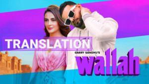 Garry Sandhu Wallah Song lyrics meaning