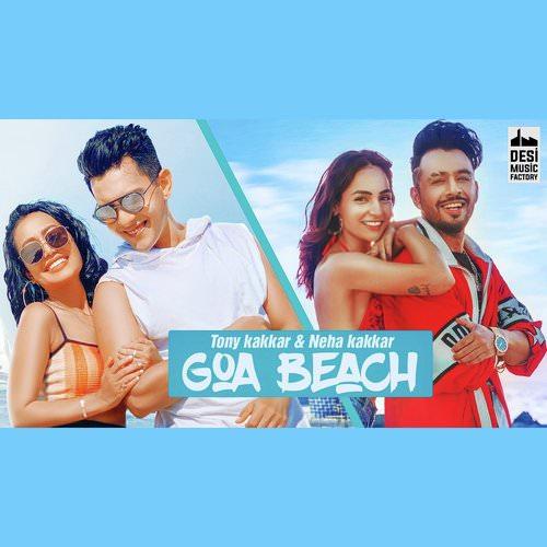 Goa Beach Hindi lyrics by Tony Kakkar featuring Neha Kakkar