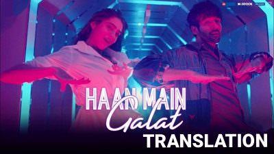 Haan Main Galat Lyrics Translation | Love Aaj Kal | Kartik Aaryan