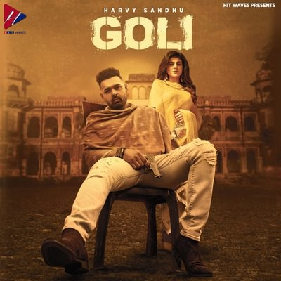 Harvy Sandhu - Goli song lyrics