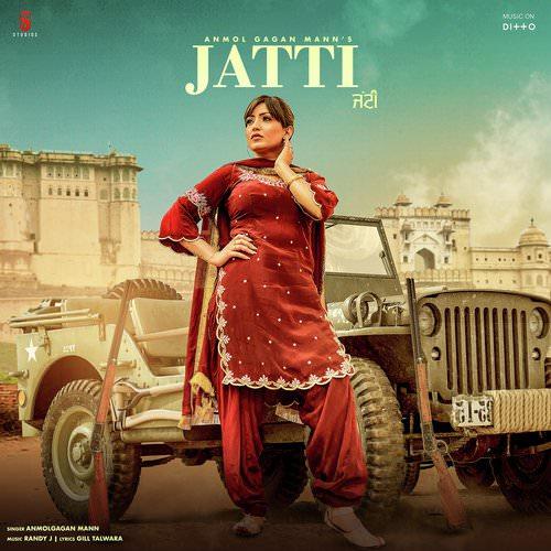 Jatti by Anmol Gagan Maan lyrics