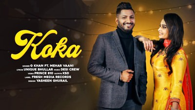 KOKA G Khan ft. Mehar Vaani song lyrics Desi Crew