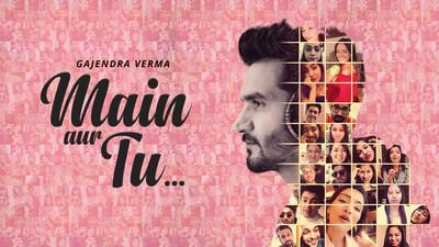 Main Aur Tu song lyrics translation Gajendra Verma