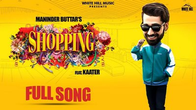 SHOPPING Song - Maninder Buttar song lyrics