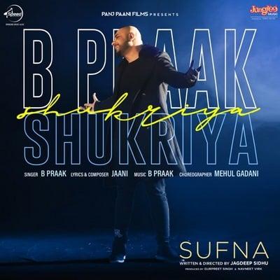 Shukriya (From Sufna) (by B. Praak) lyrics