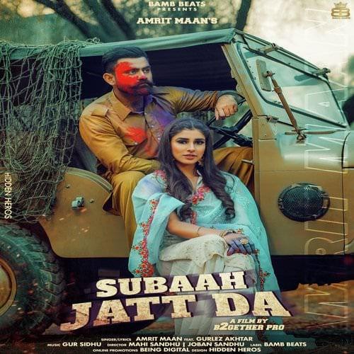 Subaah Jatt Da by Amrit Maan featuring Gurlej Akhtar