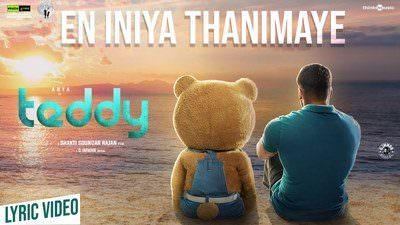 En Iniya Thanimaye Lyrics – Teddy (Movie) | D. Imman