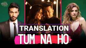 Tum Na Ho Arjun K translation lyrics