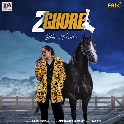 2 Ghore (by Baani Sandhu & The Kid) song lyrics