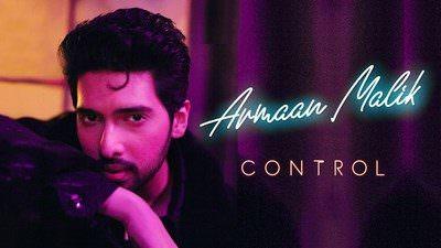 Control Song Lyrics – Armaan Malik