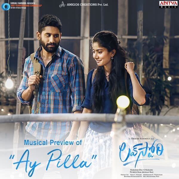 Ay Pilla Song Lyrics Love Story Telugu Movie Naga Chaitanya