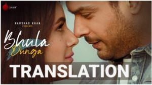 Bhula Dunga Darshan Raval lyrics translation