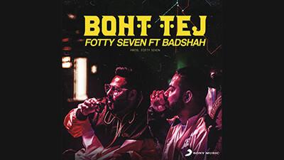 Boht Tej by Badshah Fotty Seven song lyrics