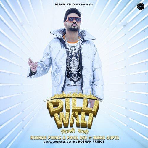 Dilli Wali by Roshan Prince, Payal Dev song lyrics