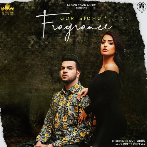 Fragrance by Gur Sidhu song lyrics
