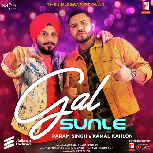 Gal Sunle by Param Singh, Kamal Kahlon song lyrics