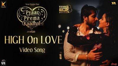 High On Love Lyrics Translation | Pyaar Prema Kaadhal | Sid Sriram