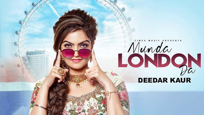 Munda London Da song lyrics Deedar Kaur