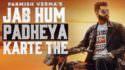 Parmish Verma Jab Hum Padheya Karte The lyrics