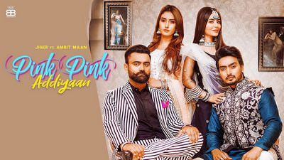 Pink Pink Addiyan Lyrics – Jigar & Amrit Maan
