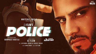 Police Song Lyrics – DJ Flow & Afsana Khan   Shree Brar