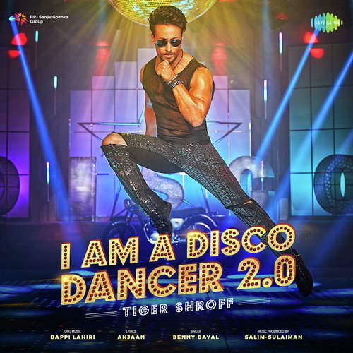 Tiger Shroff I Am A Disco Dancer 2.0 lyrics translation