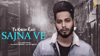Tu Khush Rahe Sajna Ve song lyrics Guri Othian