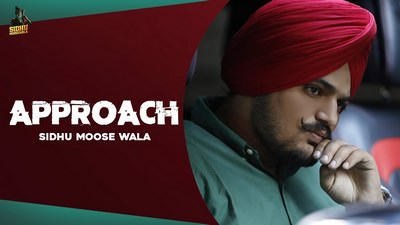 APPROACH (Full Song) Sidhu Moose Wala lyrics