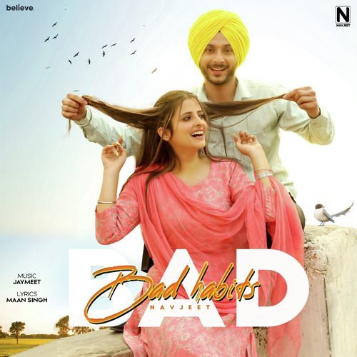Bad Habits by Navjeet song lyrics